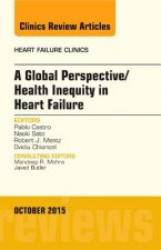 Global Perspective/Health Inequity in Heart Failure, an Issue of Heart Failure Clinics