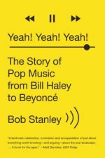 Yeah! Yeah! Yeah! - The Story of Pop Music from Bill Haley to Beyonce