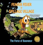 Feaver Fever in Spillage Village