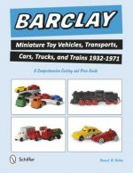 Barclay Miniature Toy Vehicles, Transports, Cars, Trucks & Trains 1932-1971