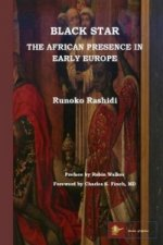 Black Star: the African Presence in Early Europe