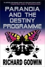 Paranoia and the Destiny Programme