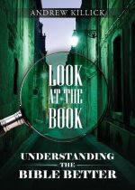 Look at the Book - Understanding the Bible Better