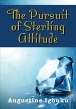 Pursuit of Sterling Attitude