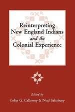 Reinterpreting New England Indians and the Colonial Experience