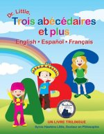 Dr. Little, Trois Abecedaires Et Plus, English Espanol Francais (French Edition)