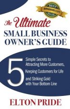 Ultimate Small Business Owner's Guide