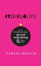 Itgirl4life How to Bring Out Your Special Something and So Much More.
