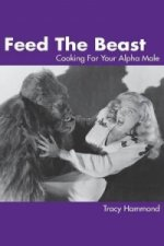 Feed The Beast: Cooking For Your Alpha Male