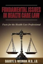Fundamental Issues in Health Care Law--Facts for the Health Care Professional