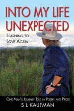 Into My Life Unexpected - Learning to Love Again