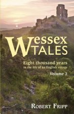 WESSEX TALES: Eight Thousand Years in the Life of an English Village - Volume 2 of 2