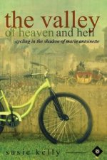 Valley of Heaven and Hell: Cycling in the Shadow of Marie Antoinette