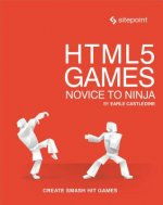 HTML5 Games: Novice to Ninja