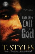 And They Call Me God (the Cartel Publications Presents)