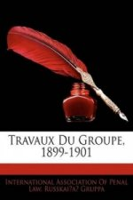 Travaux Du Groupe, 1899-1901 (French Edition)