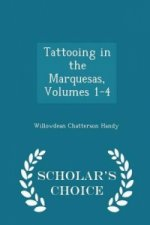 Tattooing in the Marquesas, Volumes 1-4 - Scholar's Choice Edition