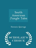 South American Jungle Tales - Scholar's Choice Edition