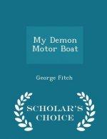My Demon Motor Boat - Scholar's Choice Edition