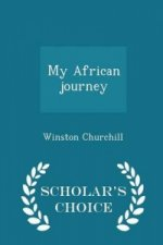 My African Journey - Scholar's Choice Edition
