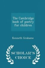 Cambridge Book of Poetry for Children - Scholar's Choice Edition