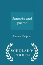 Sonnets and Poems - Scholar's Choice Edition