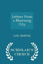 Letters from a Mourning City - Scholar's Choice Edition