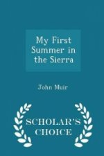My First Summer in the Sierra - Scholar's Choice Edition