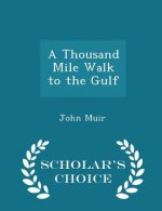 Thousand Mile Walk to the Gulf - Scholar's Choice Edition