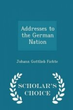 Addresses to the German Nation - Scholar's Choice Edition