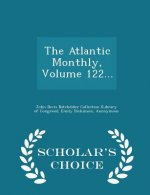 Atlantic Monthly, Volume 122... - Scholar's Choice Edition