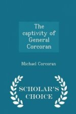 Captivity of General Corcoran - Scholar's Choice Edition