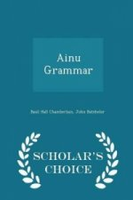 Ainu Grammar - Scholar's Choice Edition