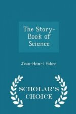Story-Book of Science - Scholar's Choice Edition