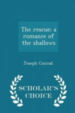 Rescue; A Romance of the Shallows - Scholar's Choice Edition