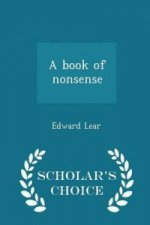 Book of Nonsense - Scholar's Choice Edition