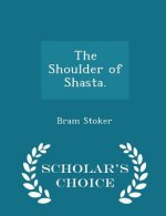 Shoulder of Shasta. - Scholar's Choice Edition