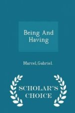 Being and Having - Scholar's Choice Edition