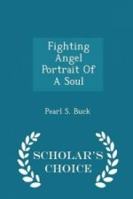 Fighting Angel Portrait of a Soul - Scholar's Choice Edition