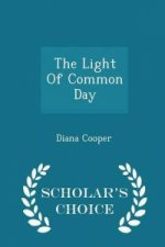 Light of Common Day - Scholar's Choice Edition