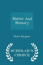 Matter and Memory - Scholar's Choice Edition