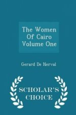 Women of Cairo Volume One - Scholar's Choice Edition