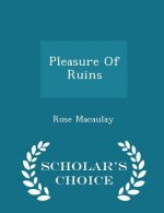 Pleasure of Ruins - Scholar's Choice Edition
