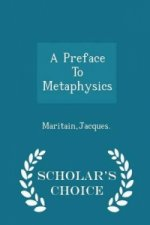 Preface to Metaphysics - Scholar's Choice Edition