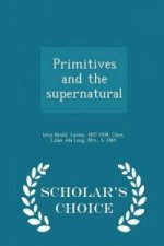 Primitives and the Supernatural - Scholar's Choice Edition