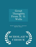 Great Thoughts from H. G. Wells - Scholar's Choice Edition