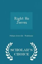 Right Ho Jeeves - Scholar's Choice Edition