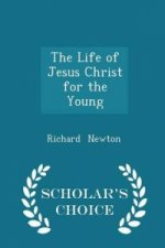 Life of Jesus Christ for the Young - Scholar's Choice Edition
