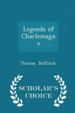 Legends of Charlemagne - Scholar's Choice Edition