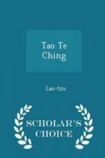 Tao Te Ching - Scholar's Choice Edition